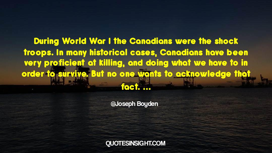 Historical quotes by Joseph Boyden