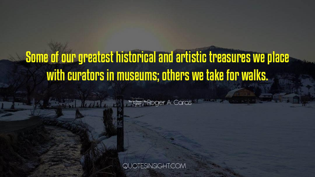 Historical quotes by Roger A. Caras