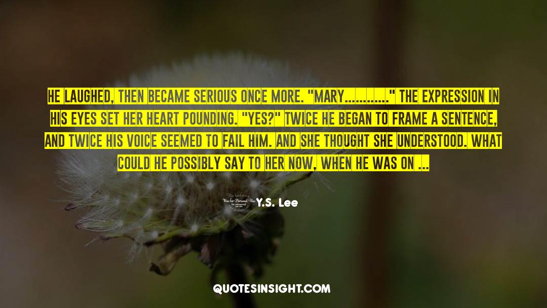 Historical quotes by Y.S. Lee