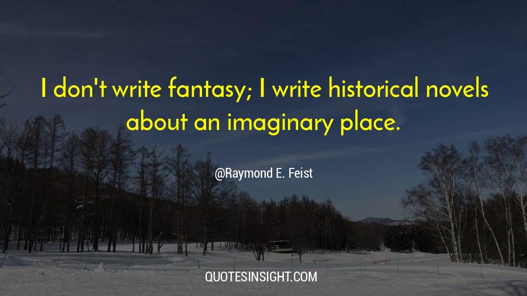 Historical quotes by Raymond E. Feist
