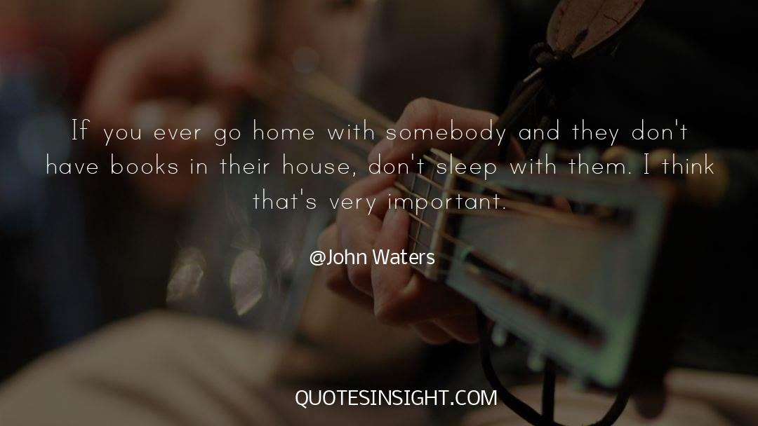 Important Contributions quotes by John Waters