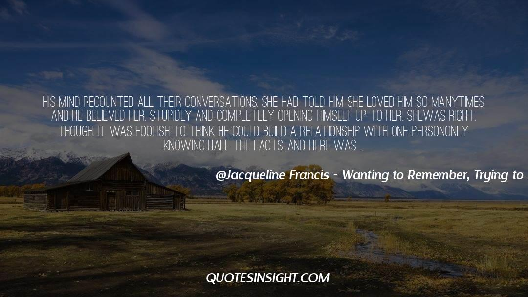 Jacqueline Patricks quotes by Jacqueline Francis - Wanting To Remember, Trying To Forget