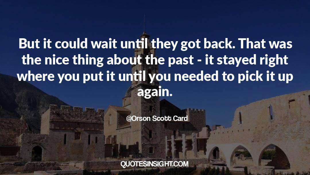 Making The Past Right quotes by Orson Scott Card