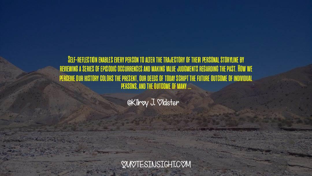 Making The Past Right quotes by Kilroy J. Oldster