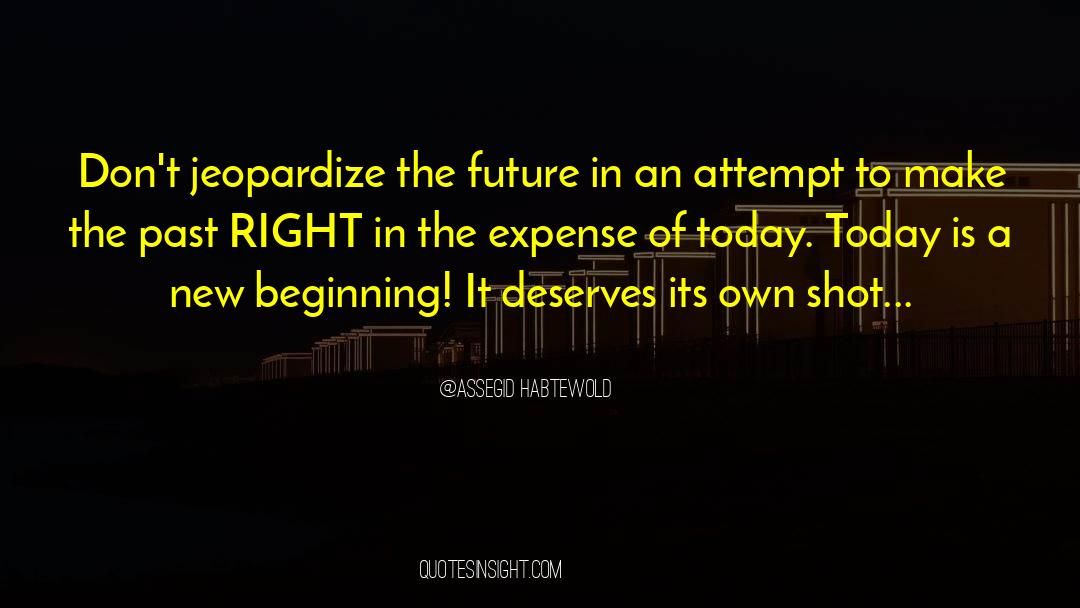 Making The Past Right quotes by Assegid Habtewold