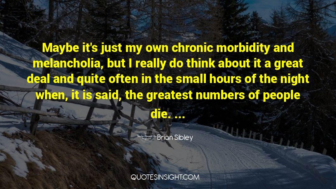 Morbidity quotes by Brian Sibley