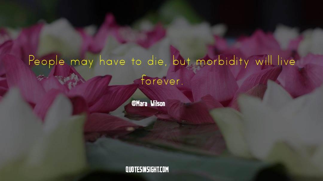 Morbidity quotes by Mara Wilson