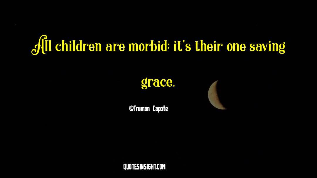 Morbidity quotes by Truman Capote