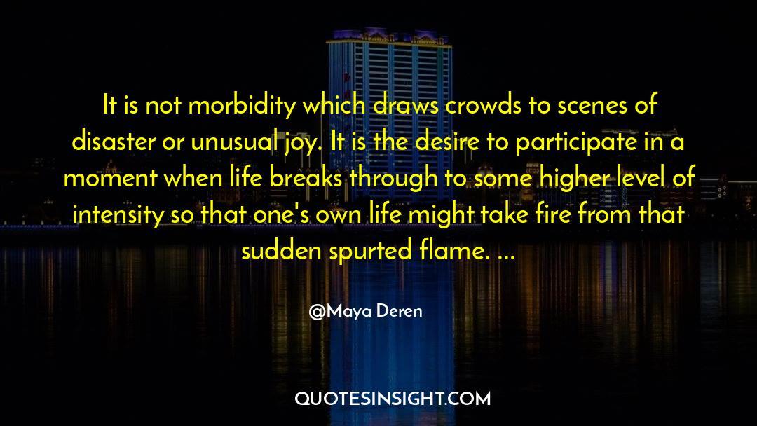 Morbidity quotes by Maya Deren