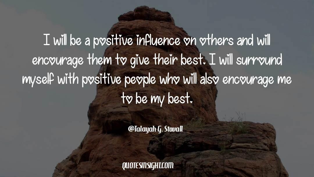Positive Friendship quotes by Talayah G. Stovall