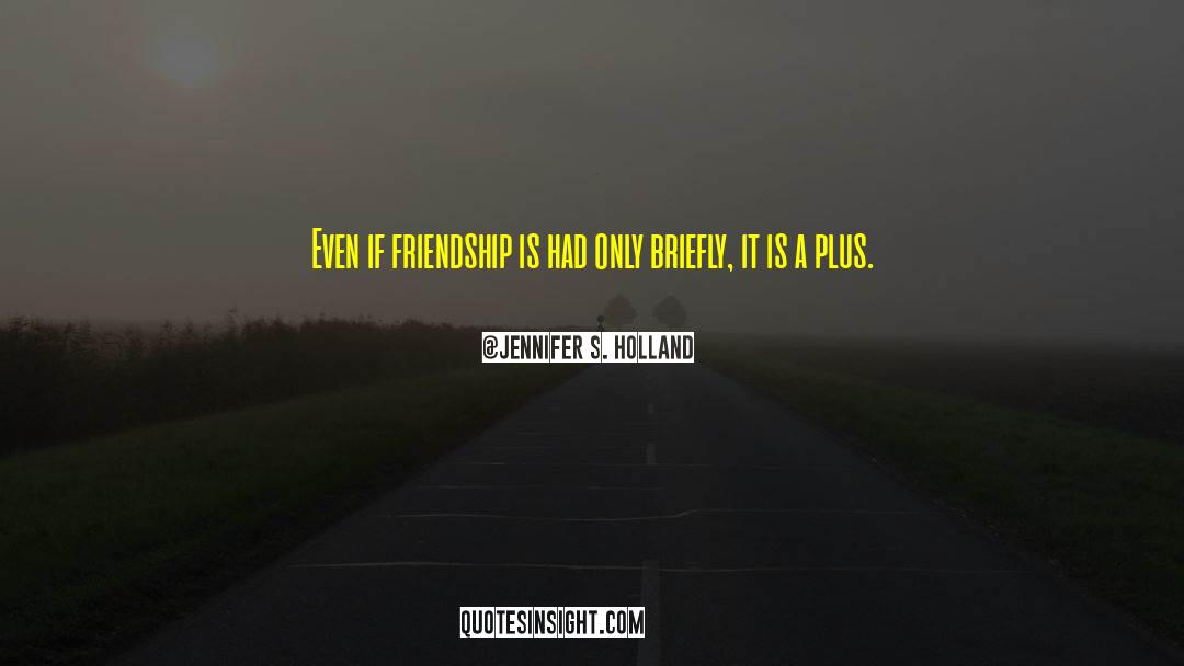 Positive Friendship quotes by Jennifer S. Holland