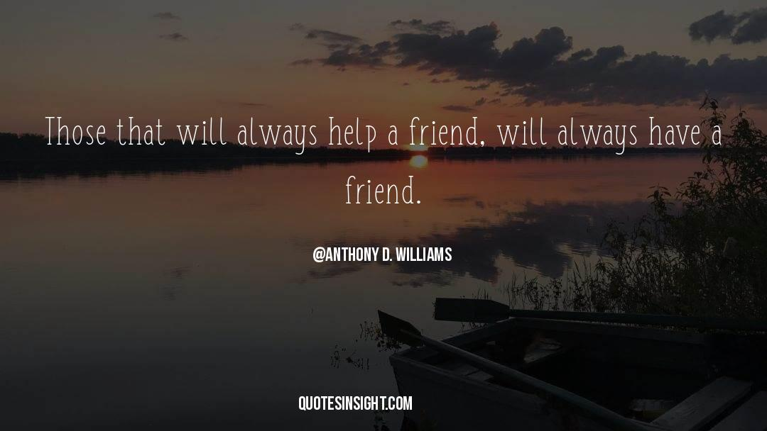 Positive Friendship quotes by Anthony D. Williams