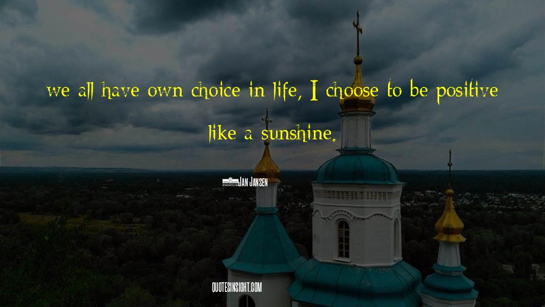 Positive Friendship quotes by Jan Jansen