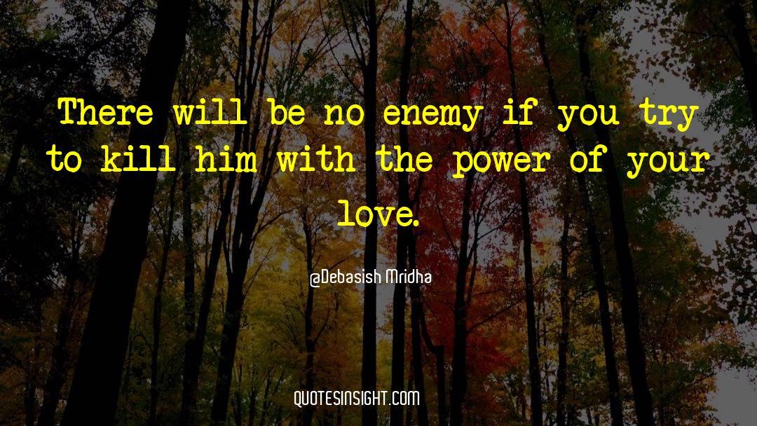 Power To Forgive quotes by Debasish Mridha