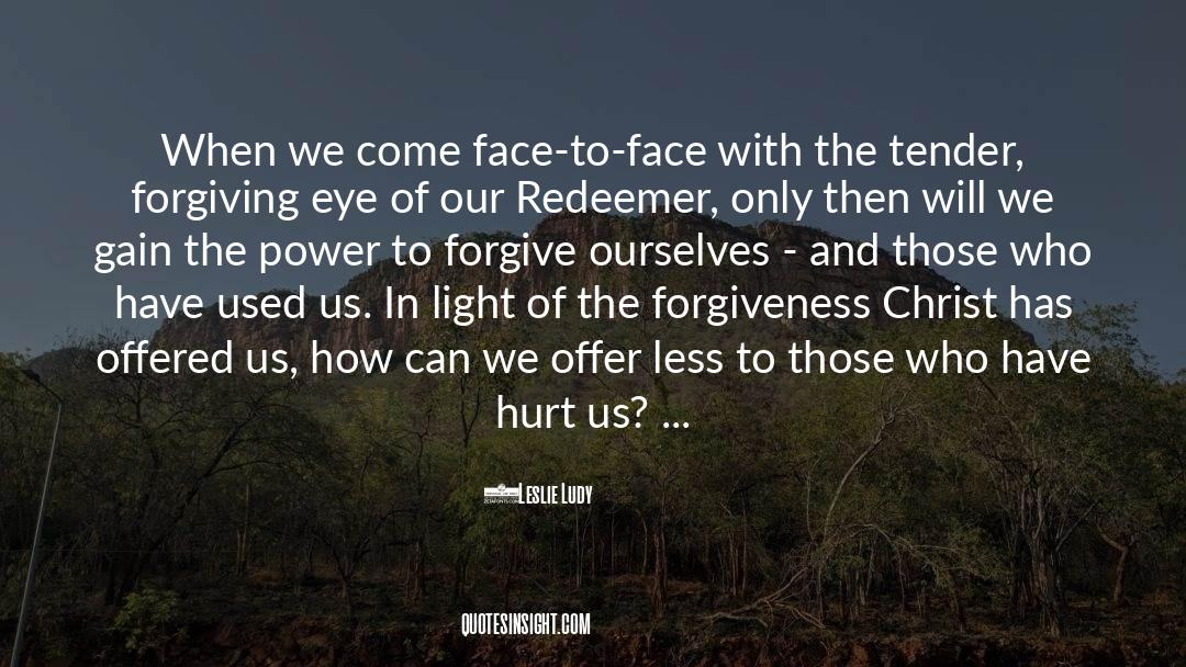 Power To Forgive quotes by Leslie Ludy