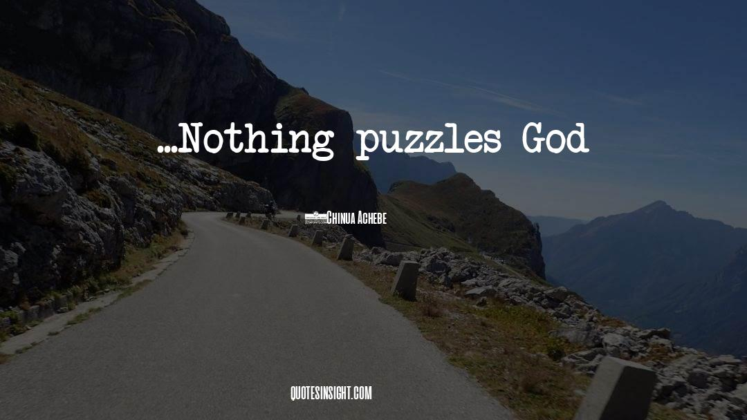 Puzzles quotes by Chinua Achebe