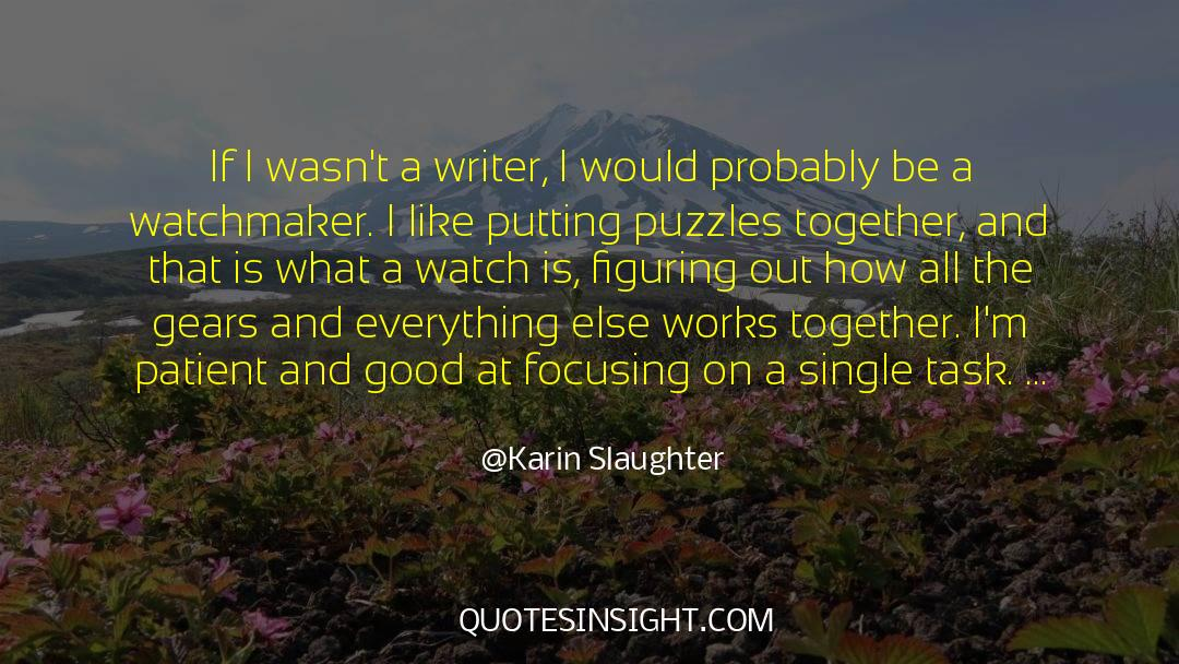 Puzzles quotes by Karin Slaughter