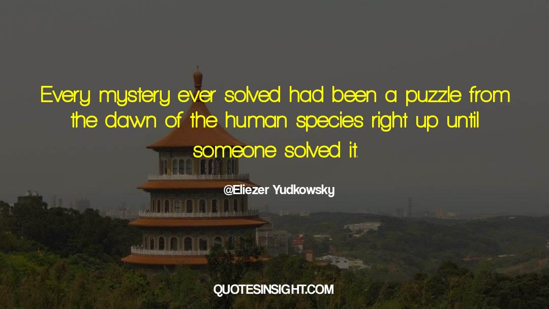 Puzzles quotes by Eliezer Yudkowsky
