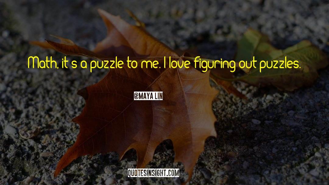 Puzzles quotes by Maya Lin