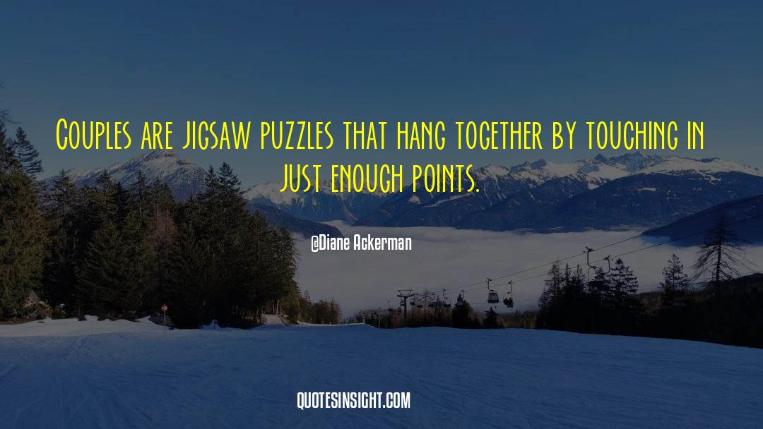 Puzzles quotes by Diane Ackerman