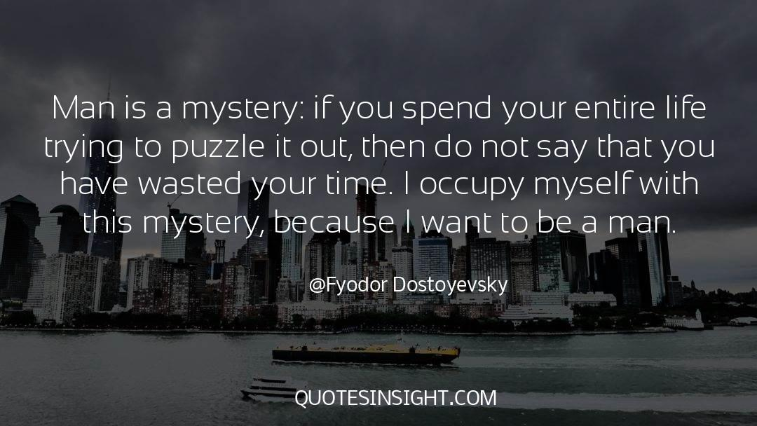 Puzzles quotes by Fyodor Dostoyevsky