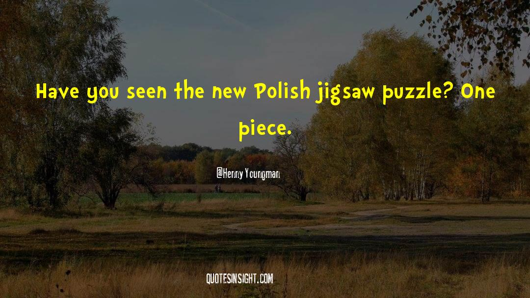 Puzzles quotes by Henny Youngman