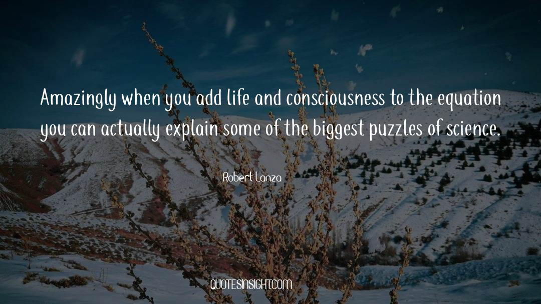 Puzzles quotes by Robert Lanza