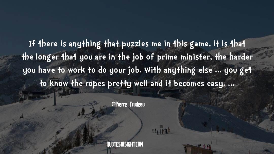 Puzzles quotes by Pierre Trudeau