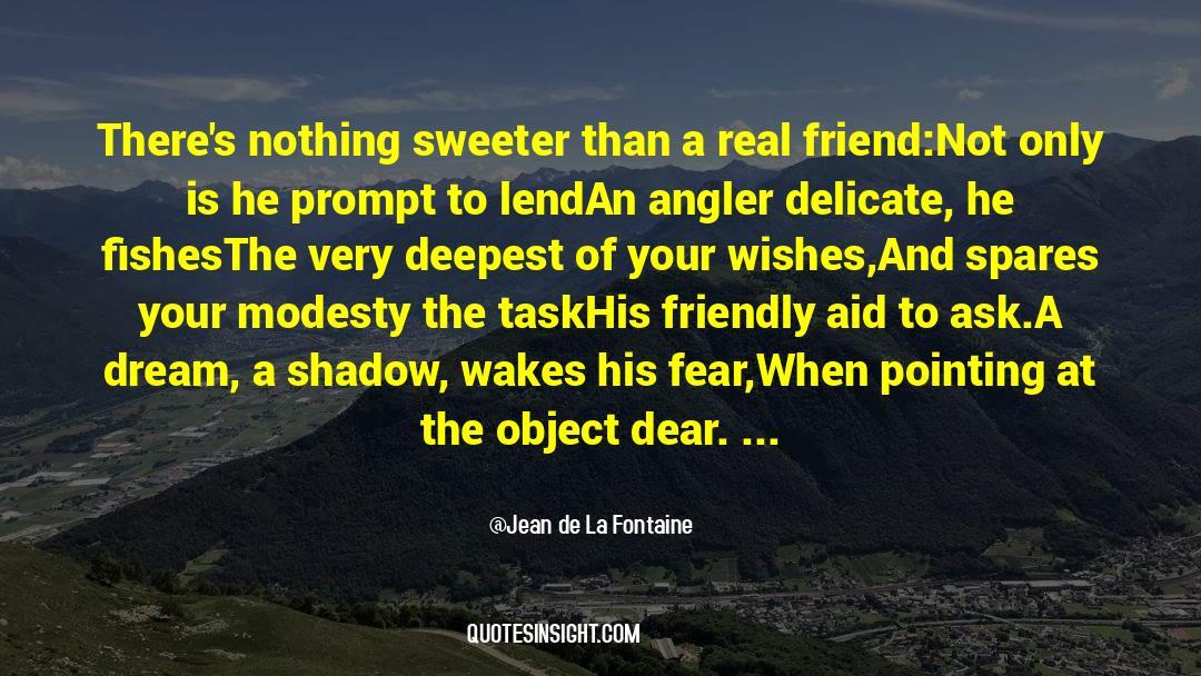 Real Friend quotes by Jean De La Fontaine