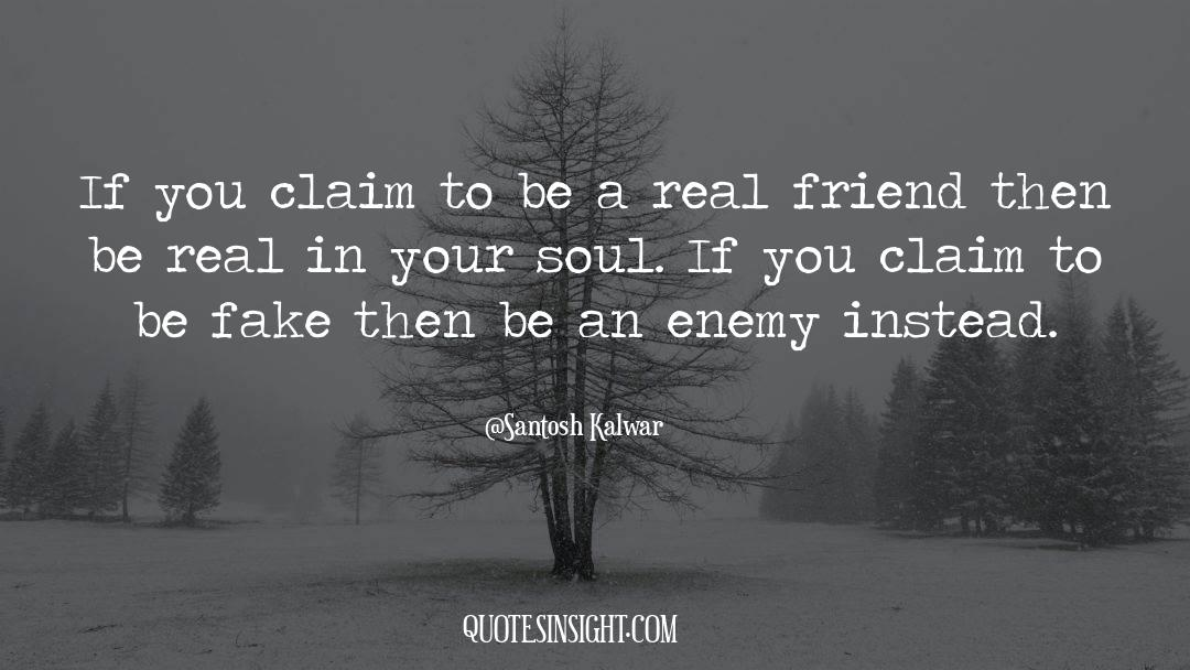 Real Friend quotes by Santosh Kalwar