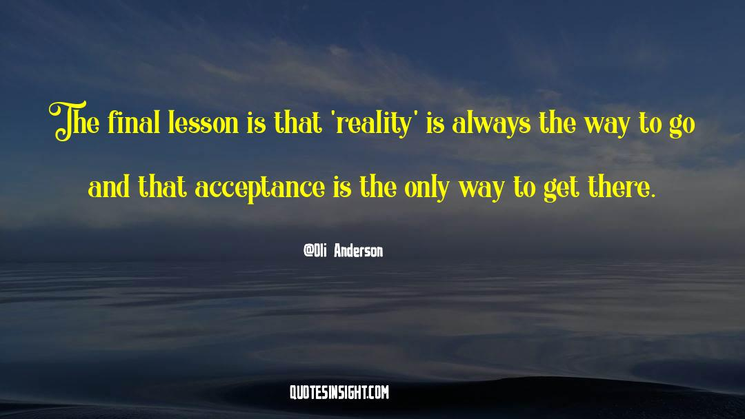 Reality Of Life quotes by Oli Anderson