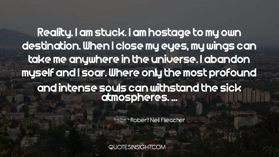 Reality Of Life quotes by Robert Neil Flieischer