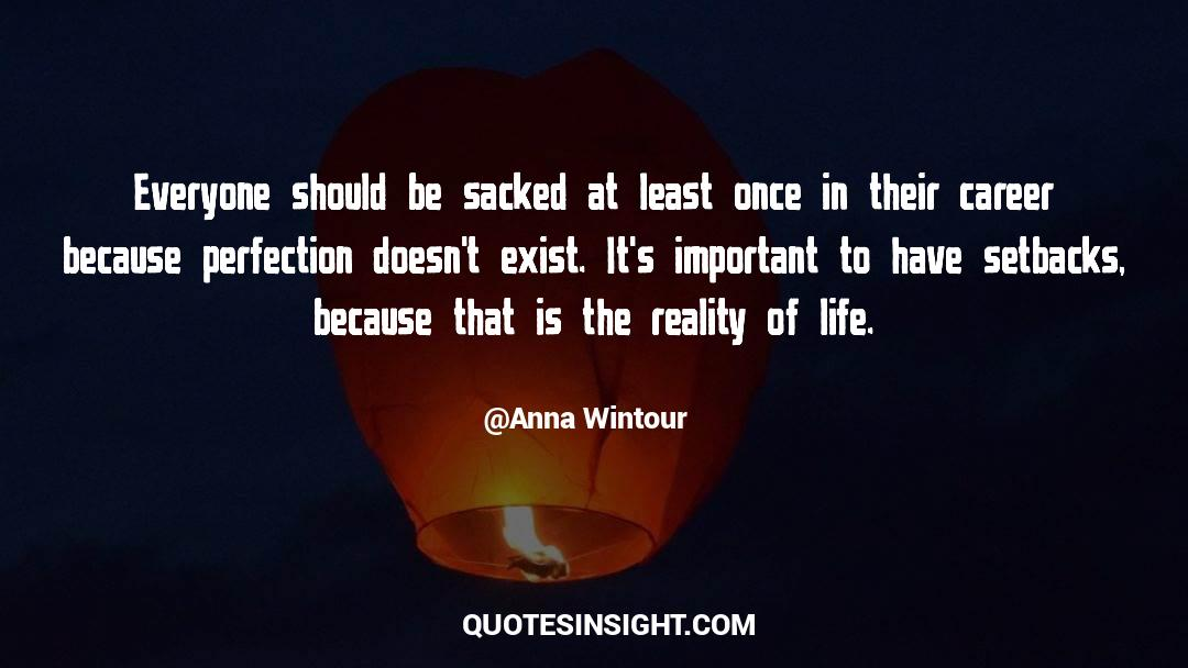 Reality Of Life quotes by Anna Wintour