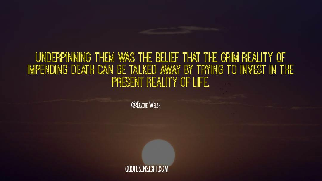 Reality Of Life quotes by Irvine Welsh