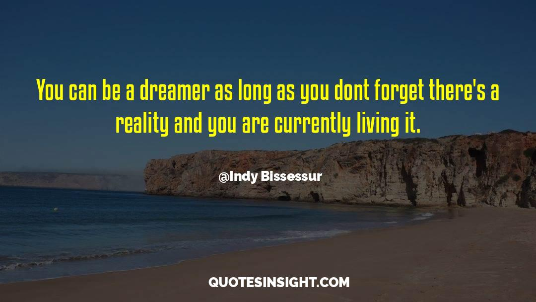 Reality Of Life quotes by Indy Bissessur