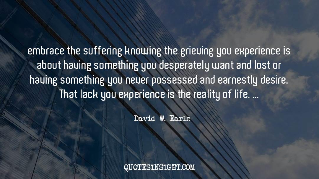 Reality Of Life quotes by David W. Earle