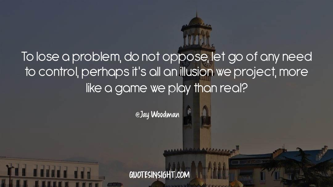 Reality Of Life quotes by Jay Woodman