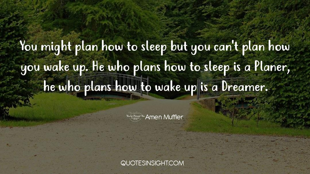 Reality Of Life quotes by Amen Muffler