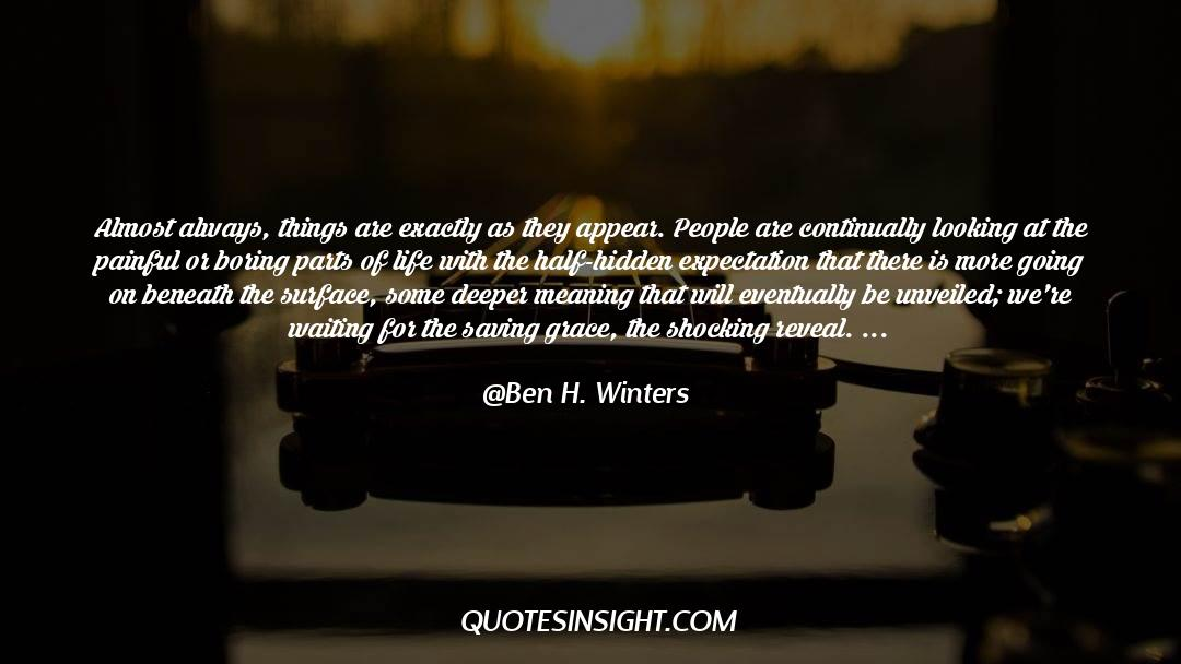 Reality Of Life quotes by Ben H. Winters