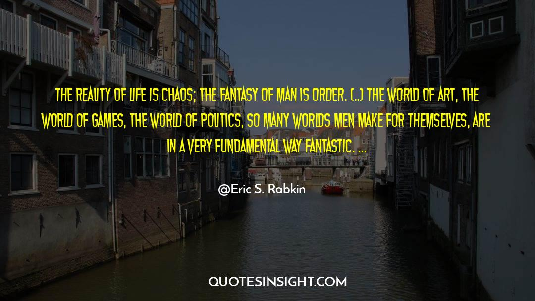 Reality Of Life quotes by Eric S. Rabkin