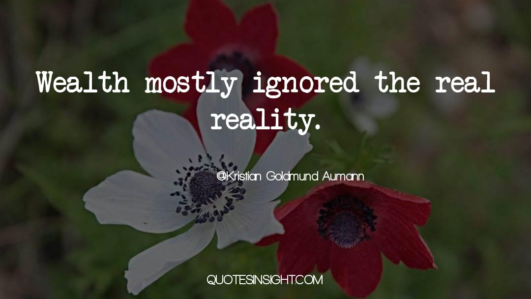 Reality Of Life quotes by Kristian Goldmund Aumann