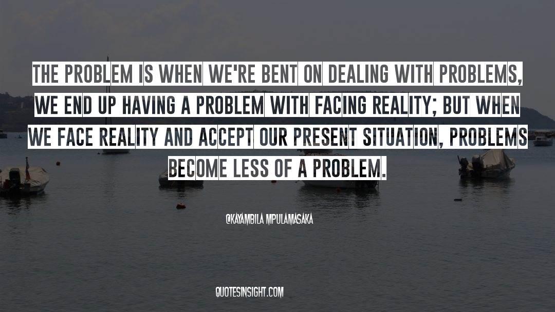 Reality Of Life quotes by Kayambila Mpulamasaka