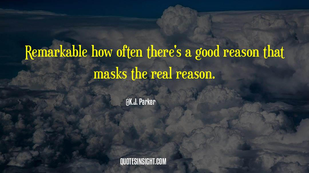 Reality Of Life quotes by K.J. Parker