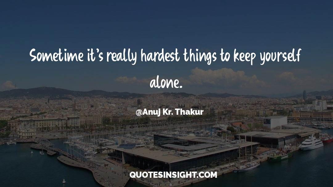 Reality Of Life quotes by Anuj Kr. Thakur