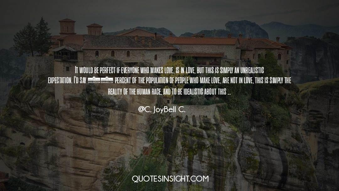 Reality Of Life quotes by C. JoyBell C.