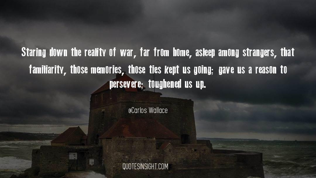 Reality Of Life quotes by Carlos Wallace