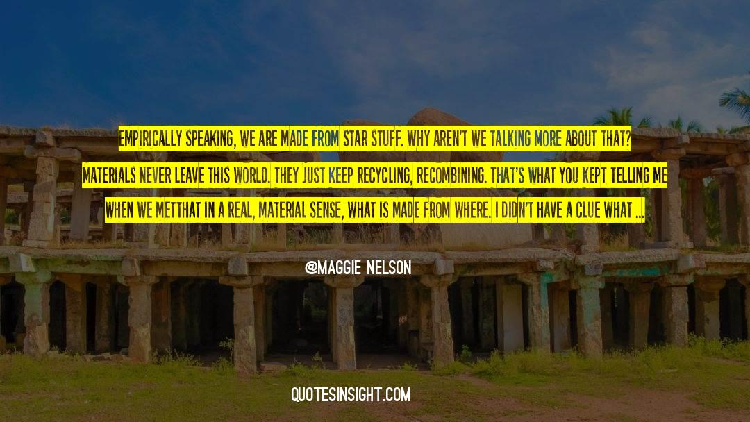 Recycling quotes by Maggie Nelson