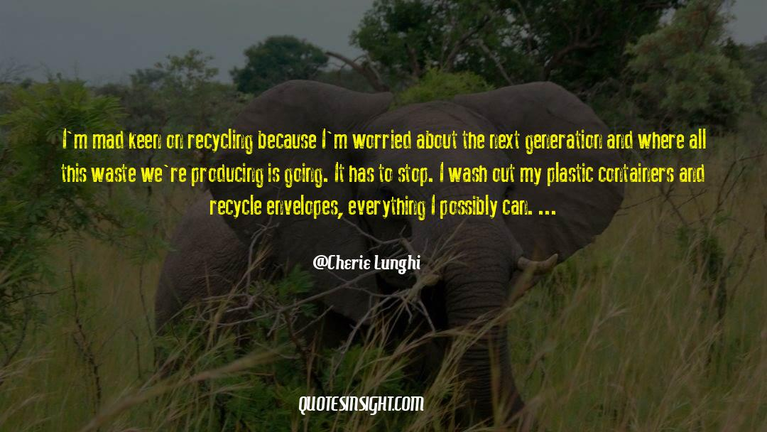 Recycling quotes by Cherie Lunghi