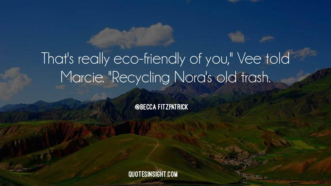 Recycling quotes by Becca Fitzpatrick