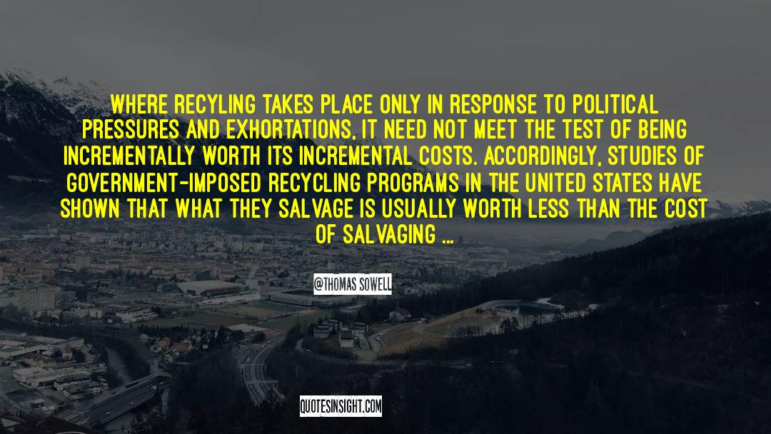 Recycling quotes by Thomas Sowell